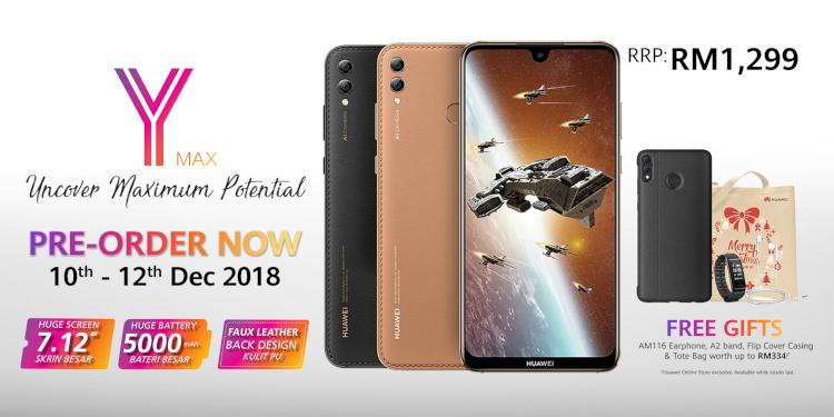 现在起预购RM1299的Huawei Y Max,你就有机会获得值RM334的免费礼物!