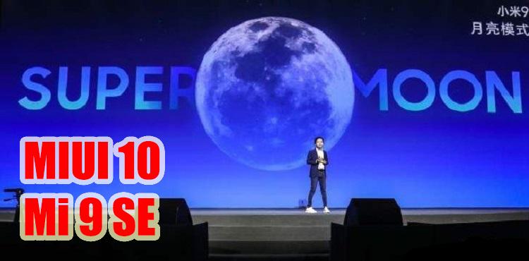 Xiaomi 9 SE推送MIUI 10稳定版!新增AI相机月亮模式!