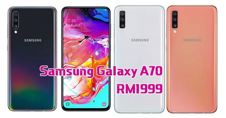 Samsung Galaxy A70售价出炉?竟是RM1999!