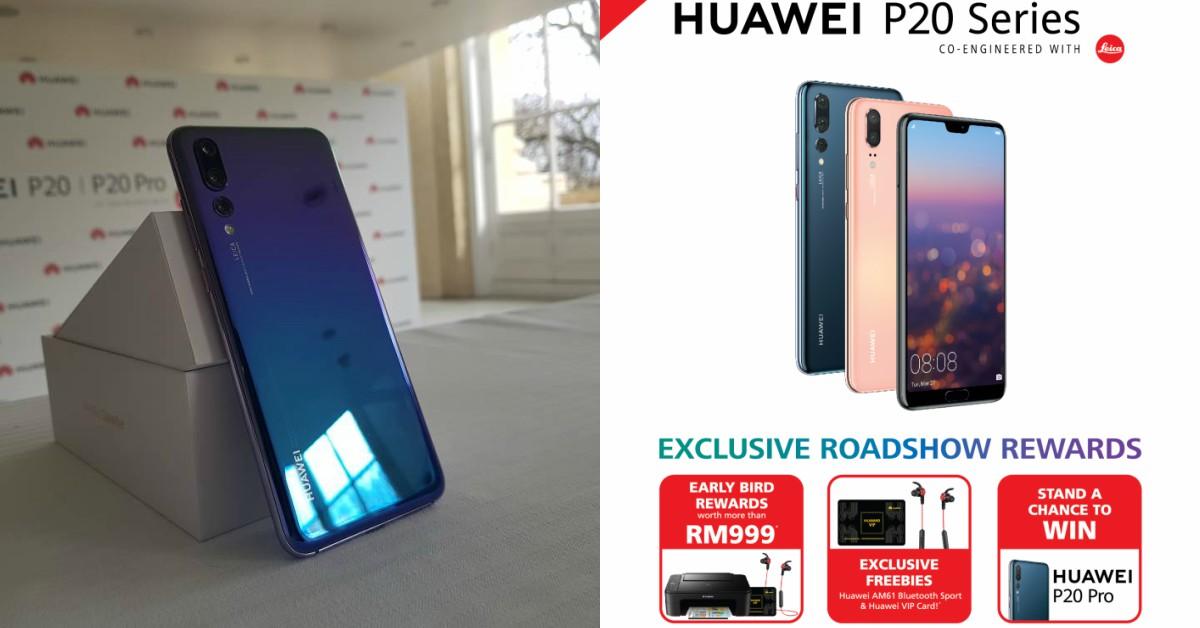 3日Huawei P20系列RoadShow,送出超过RM999优惠赠品!