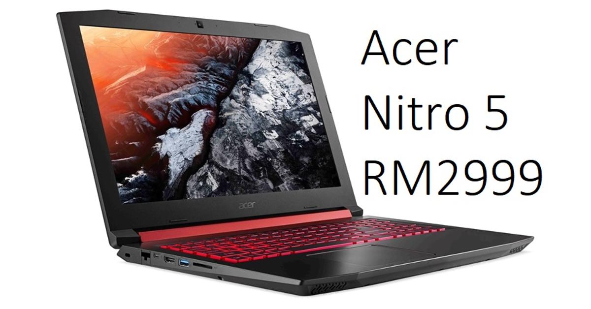 Acer Nitro 5 AMD版以RM2999在大马正式发售!