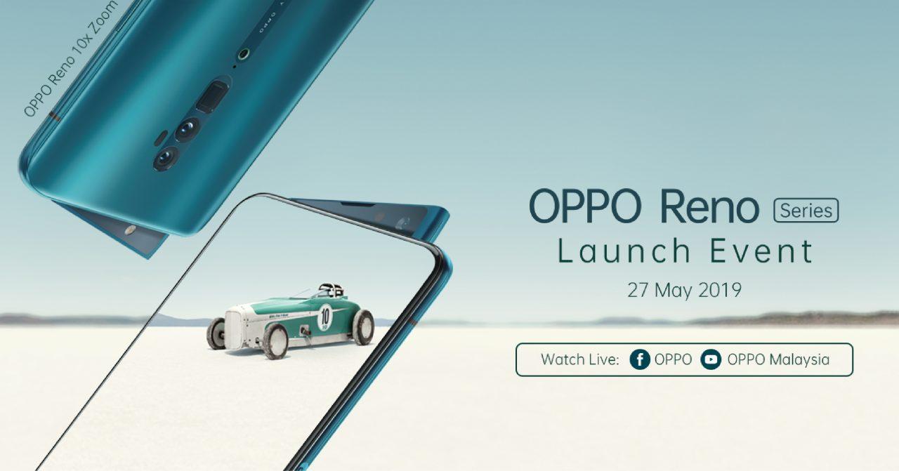 10倍变焦版本的OPPO Reno将于5月27日在大马发布!Snapdragon 855+60倍变焦技术!
